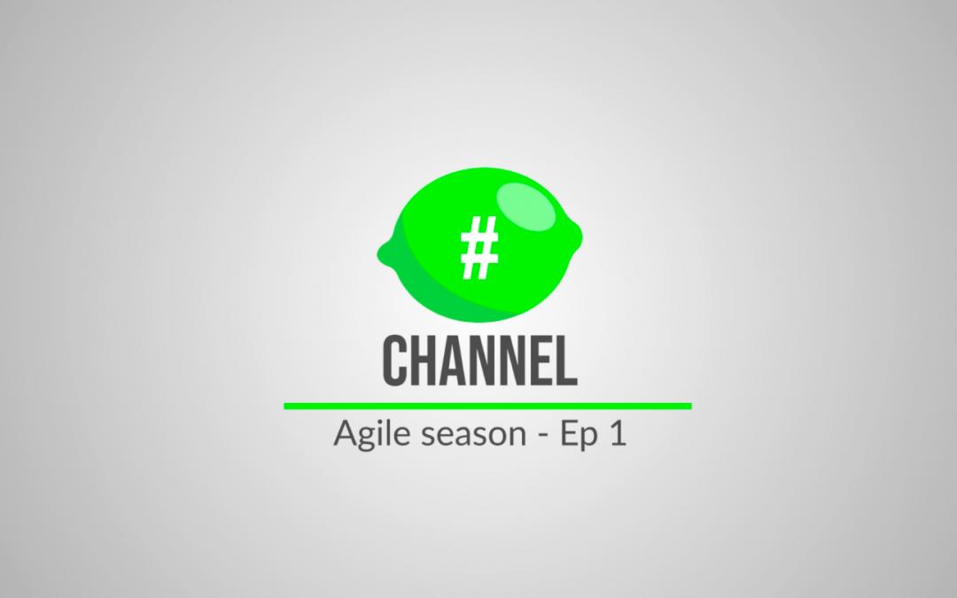 #🍋channel – Agile Season – Ep 1