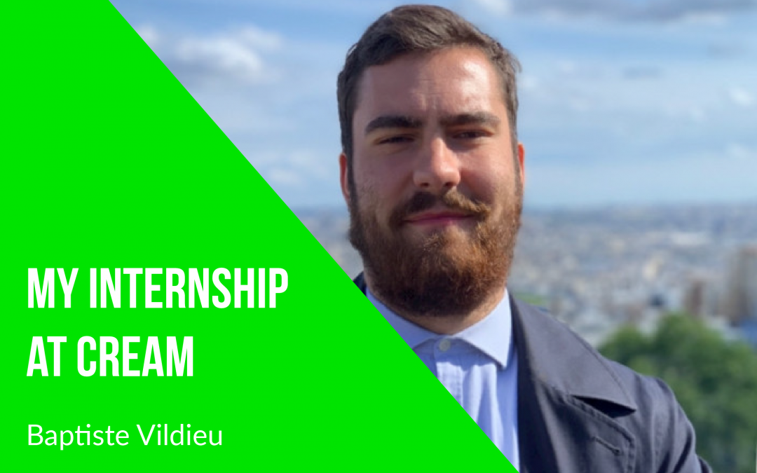 My internship at Cream – Baptiste Vildieu
